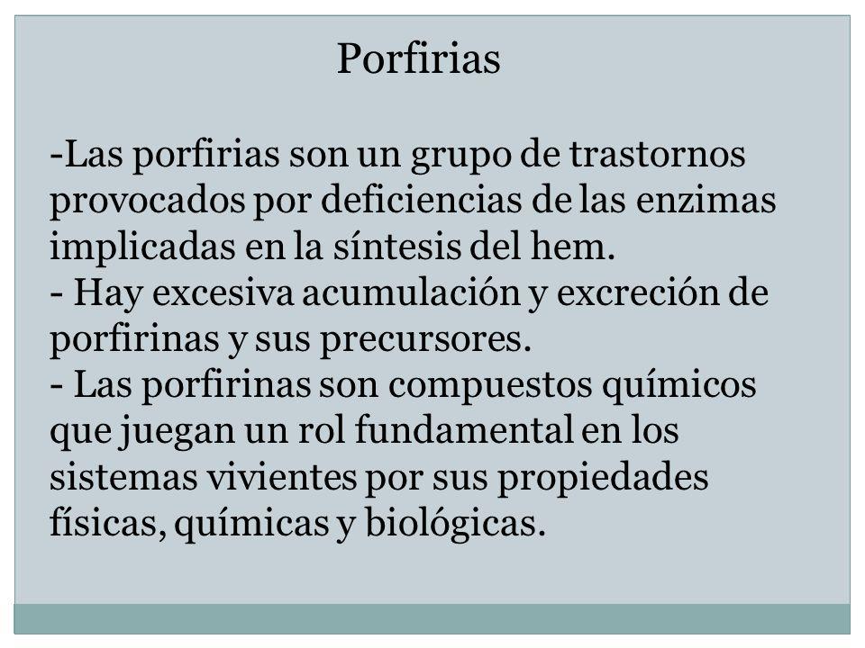 PORFIRIAS ADQUIRIDAS: SATURNISMO Es una enfermedad ocupacional (fábricas de acumuladores, pinturerías, etc., producida por intoxicación con plomo, este es neurotóxico, se acumula en hígado y huesos.