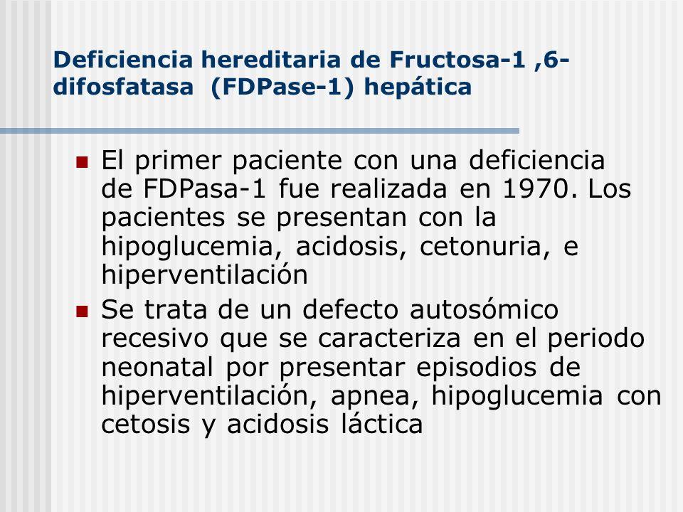 El primer paciente con una deficiencia de FDPasa-1 fue realizada en 1970. Los pacientes se presentan con la hipoglucemia, acidosis, cetonuria, e hiper