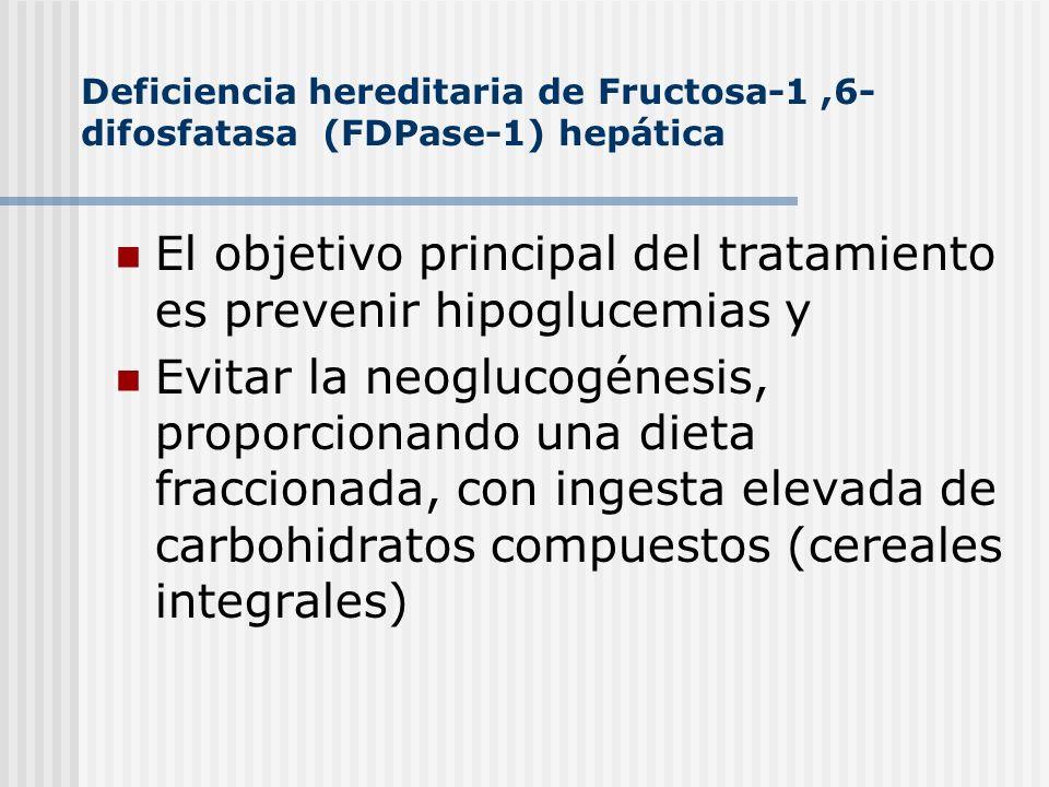 El objetivo principal del tratamiento es prevenir hipoglucemias y Evitar la neoglucogénesis, proporcionando una dieta fraccionada, con ingesta elevada