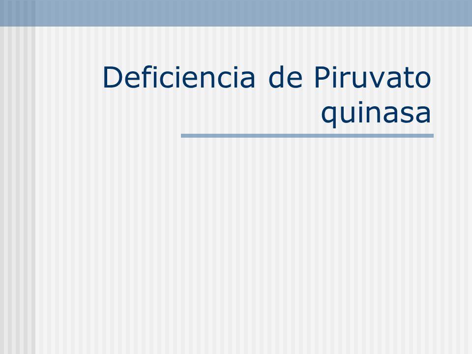 Deficiencia de Piruvato quinasa