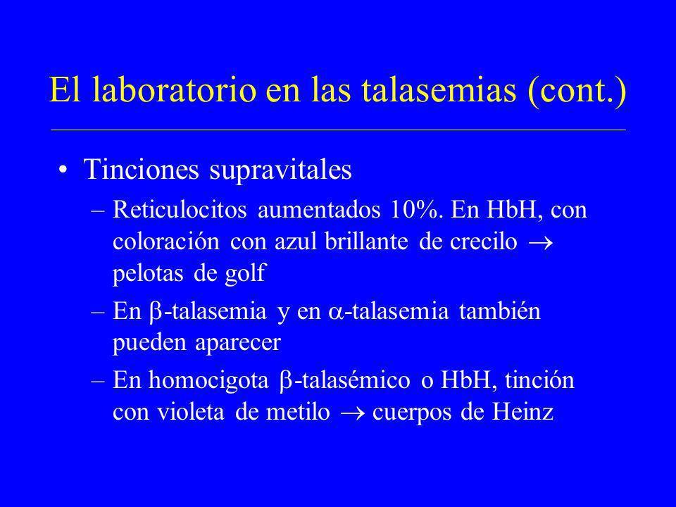 El laboratorio en las talasemias (cont.) Tinciones supravitales –Reticulocitos aumentados 10%. En HbH, con coloración con azul brillante de crecilo pe