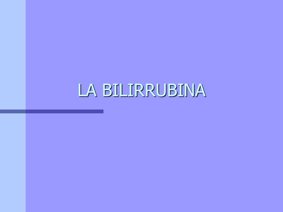 [ ] NORMAL DE BILIRRUBIA EN PLASMA 1mg /dl (90% no conjuga o libre) MÉTODOS Van den Berg: Reacción directa mide la reacción entre un reactivo (diazólico) y bilirrubina, corresponde a la bilirrubina conjugada o directa de B.
