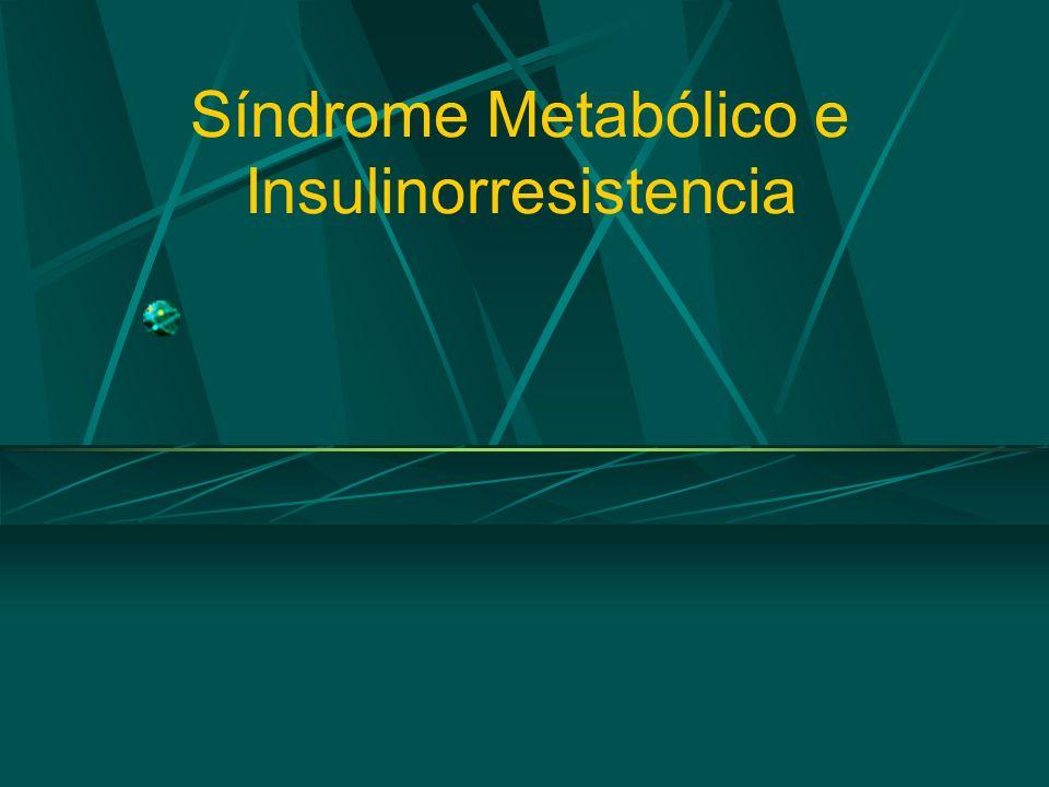 Síndrome metabólico e Insulinorresistencia Definiciones.