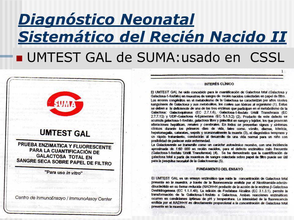 Diagnóstico Neonatal Sistemático del Recién Nacido II UMTEST GAL de SUMA:usado en CSSL