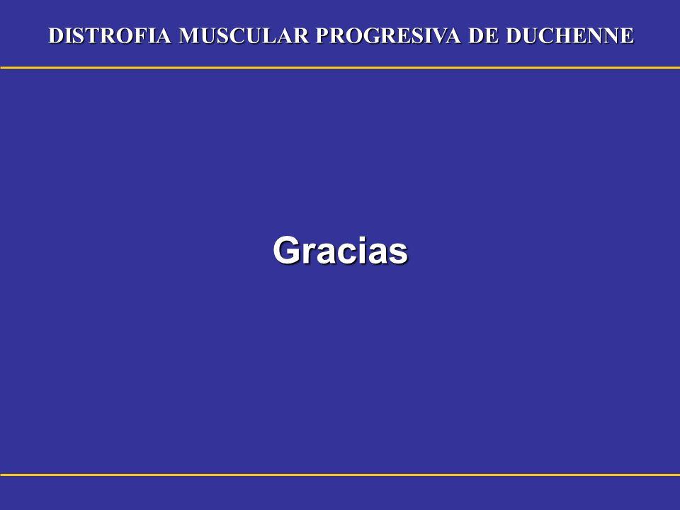 DISTROFIA MUSCULAR PROGRESIVA DE DUCHENNE Gracias
