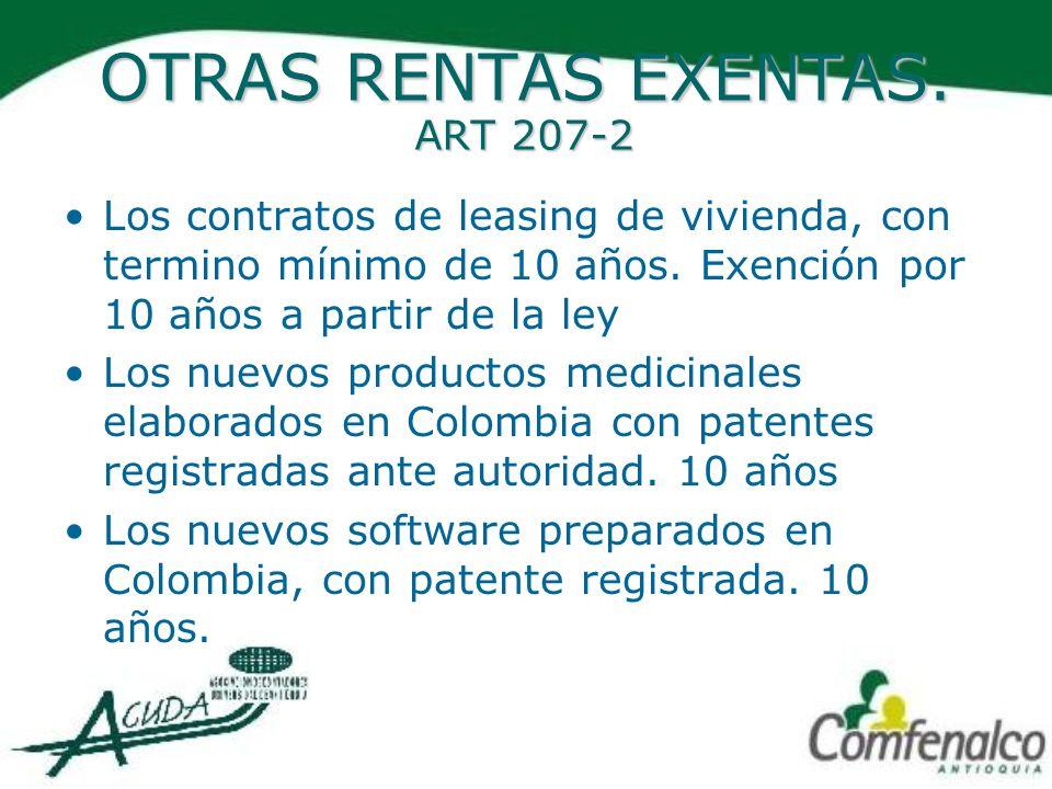 OTRAS RENTAS EXENTAS. ART 207-2 Los contratos de leasing de vivienda, con termino mínimo de 10 años. Exención por 10 años a partir de la ley Los nuevo