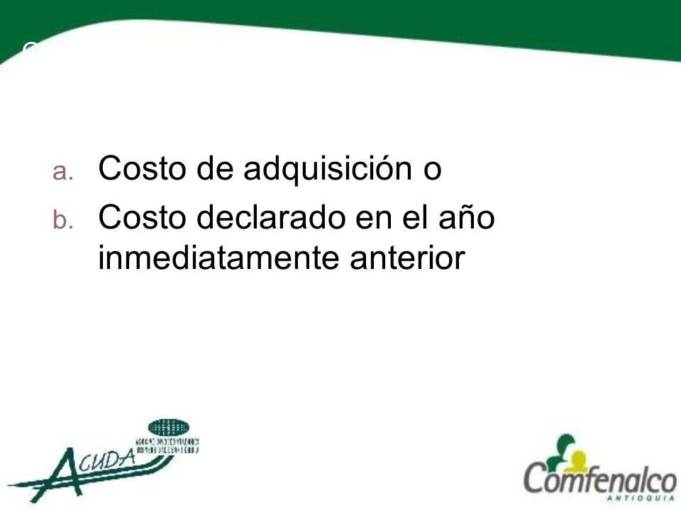 COSTO DE LOS ACTIVOS FIJOS a. Costo de adquisición o b. Costo declarado en el año inmediatamente anterior