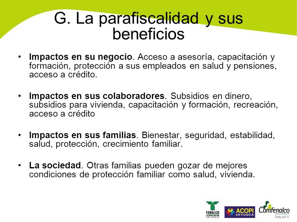 G.La parafiscalidad y sus beneficios Impactos en su negocio.