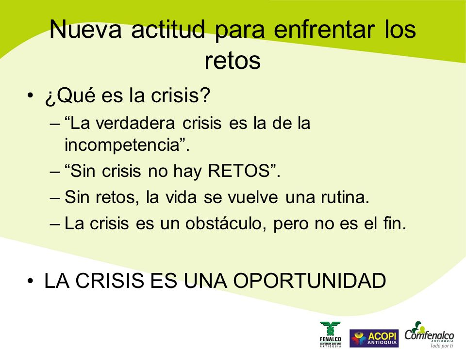 ¿Qué es la crisis.–La verdadera crisis es la de la incompetencia.