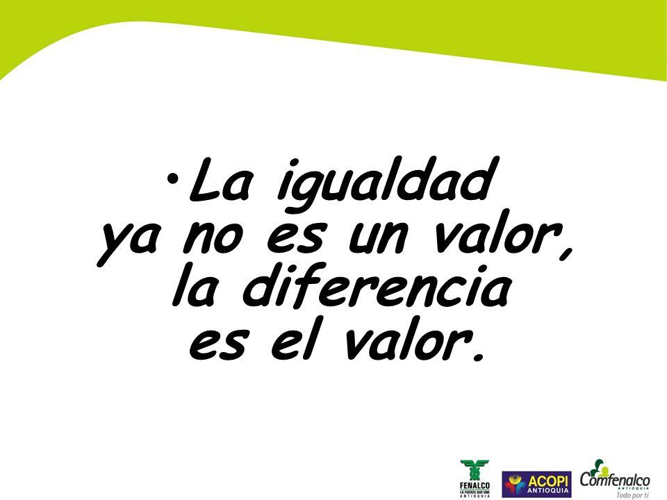 La igualdad ya no es un valor, la diferencia es el valor.