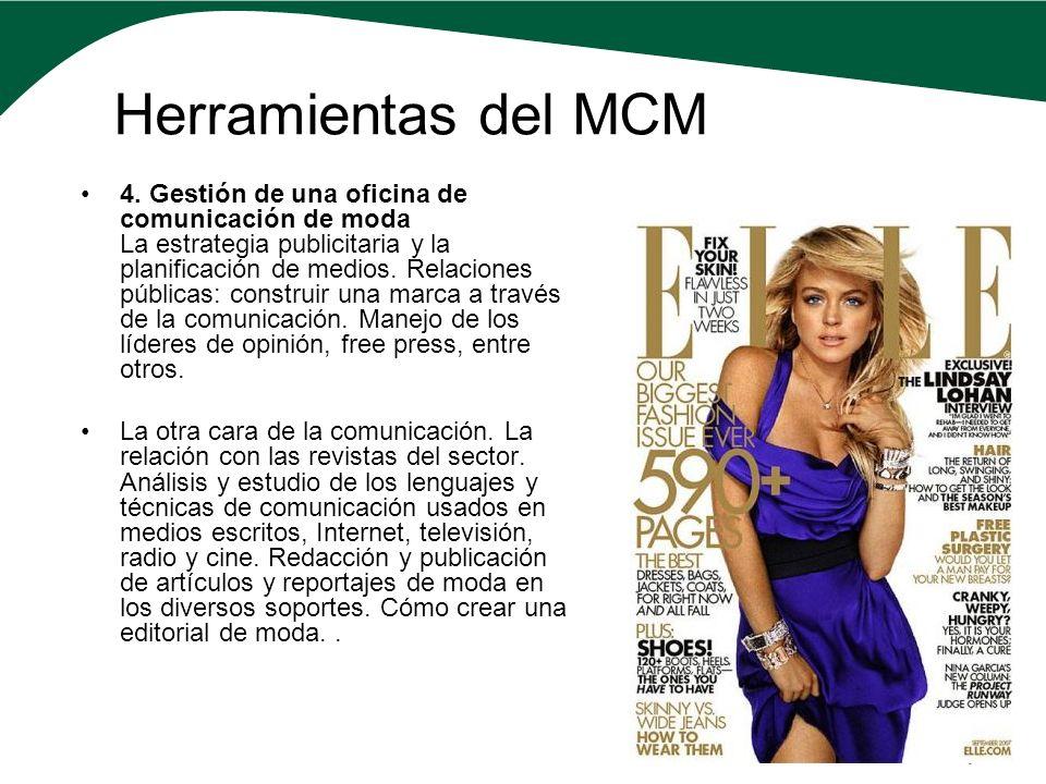 Herramientas del MCM 4. Gestión de una oficina de comunicación de moda La estrategia publicitaria y la planificación de medios. Relaciones públicas: c