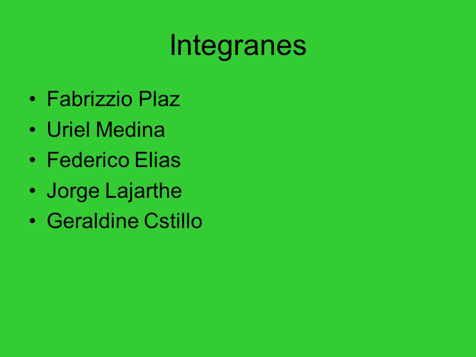 Integranes Fabrizzio Plaz Uriel Medina Federico Elias Jorge Lajarthe Geraldine Cstillo