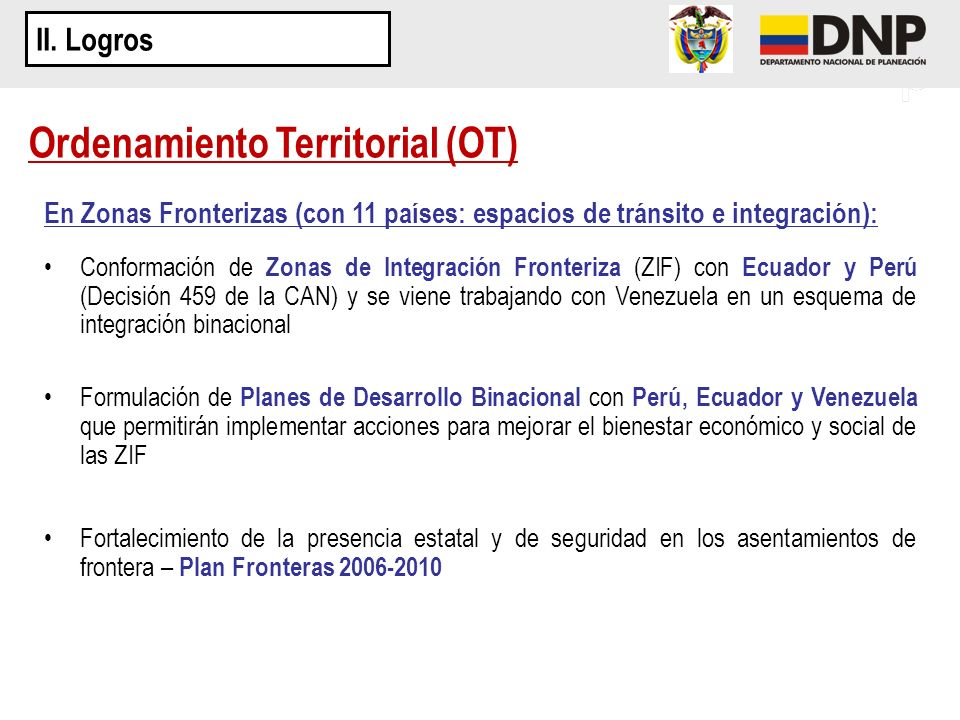 En Zonas Fronterizas (con 11 países: espacios de tránsito e integración): Conformación de Zonas de Integración Fronteriza (ZIF) con Ecuador y Perú (De