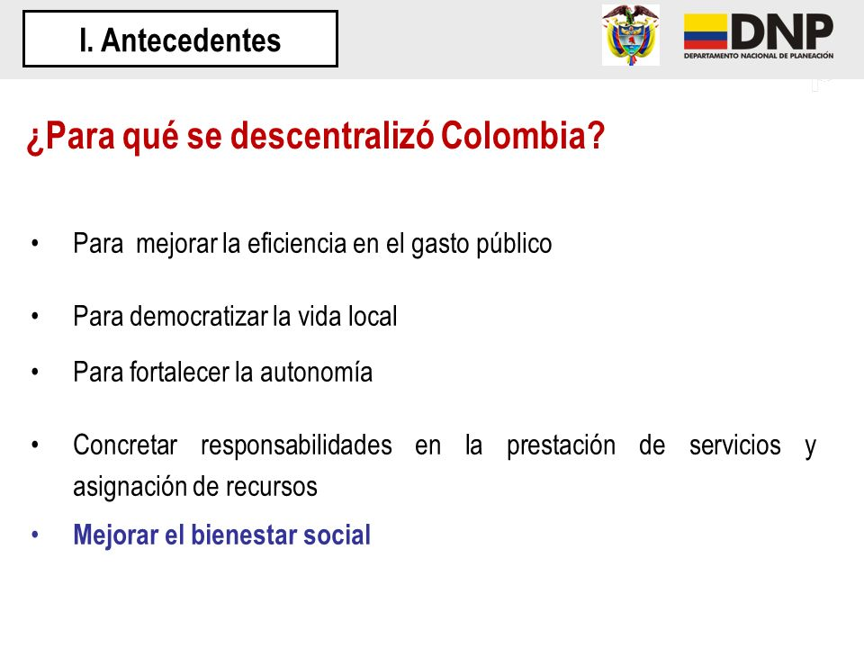 El proceso de descentralización en Colombia ha sido: Integral (político, Adm.