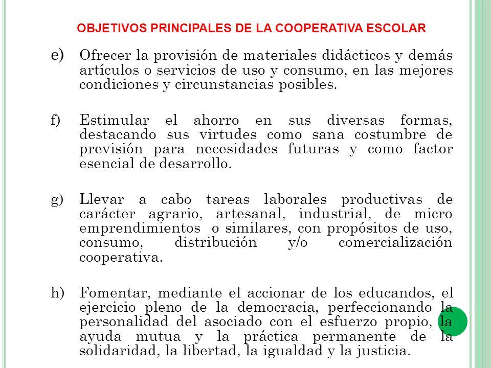 PROCESO DE CONFORMACIÓN DE UNA COOPERATIVA ESCOLAR La creación de una cooperativa Escolar incluye: 1.