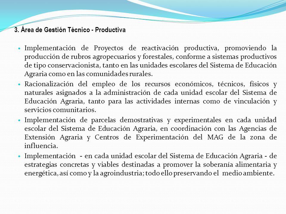3. Área de Gestión Técnico - Productiva Implementación de Proyectos de reactivación productiva, promoviendo la producción de rubros agropecuarios y fo