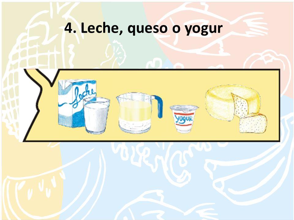 4. Leche, queso o yogur