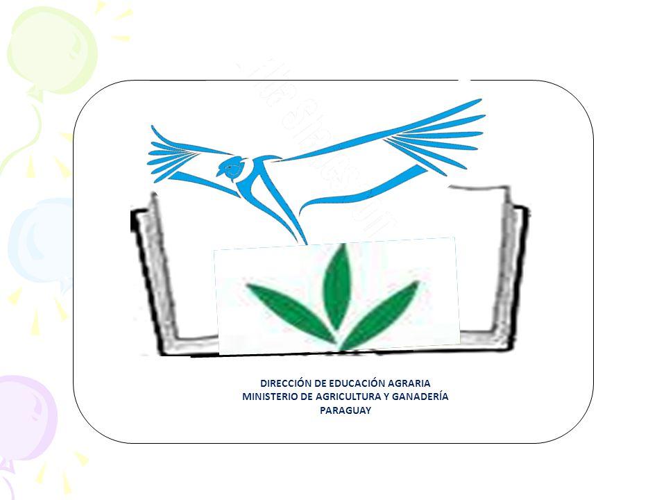 DIRECCIÓN DE EDUCACIÓN AGRARIA MINISTERIO DE AGRICULTURA Y GANADERÍA PARAGUAY