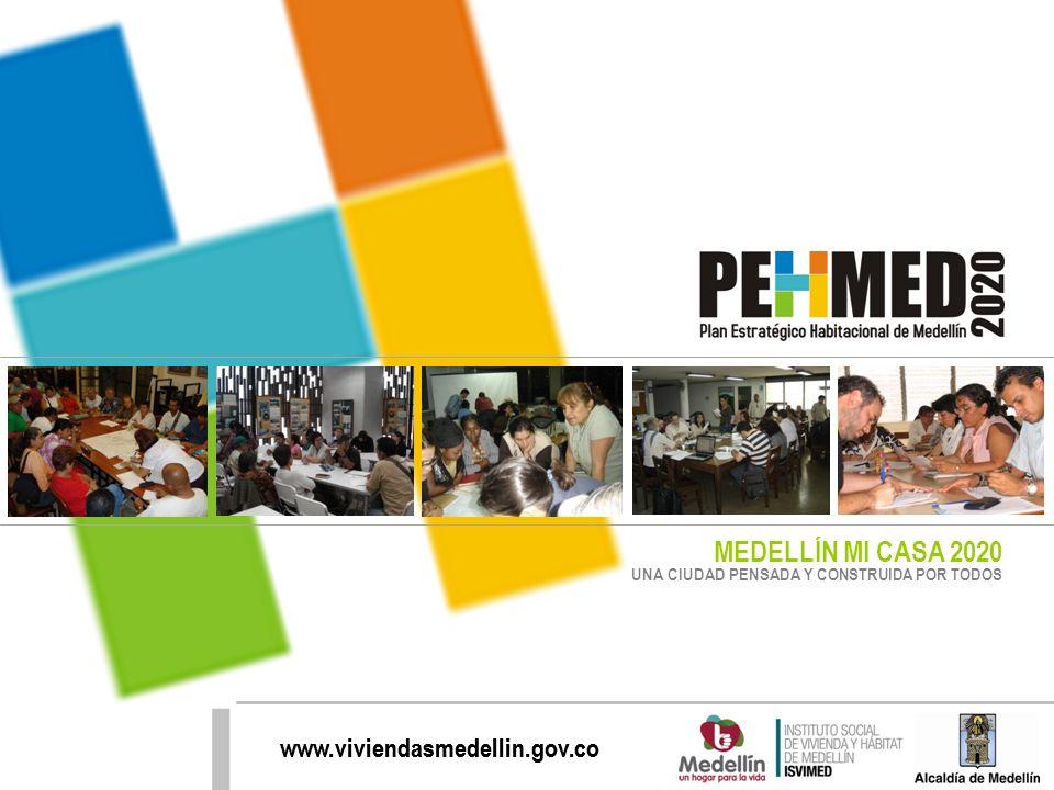 www.viviendasmedellin.gov.co MEDELLÍN MI CASA 2020 UNA CIUDAD PENSADA Y CONSTRUIDA POR TODOS