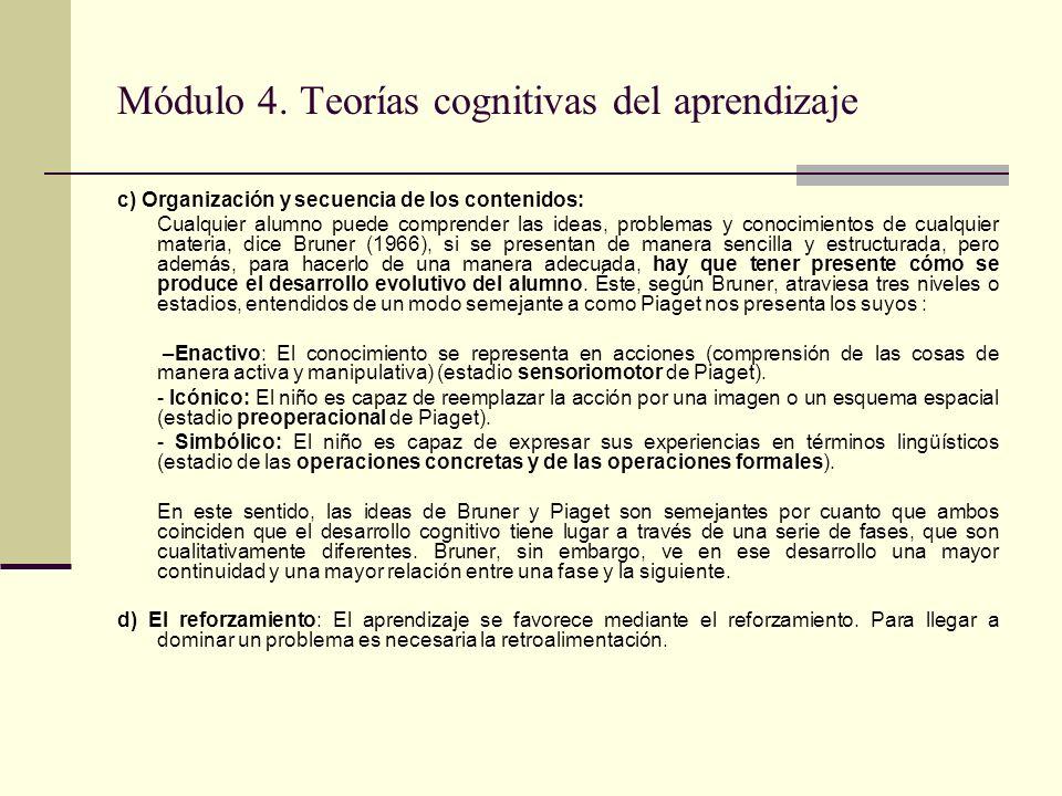 Módulo 4. Teorías cognitivas del aprendizaje c) Organización y secuencia de los contenidos: Cualquier alumno puede comprender las ideas, problemas y c