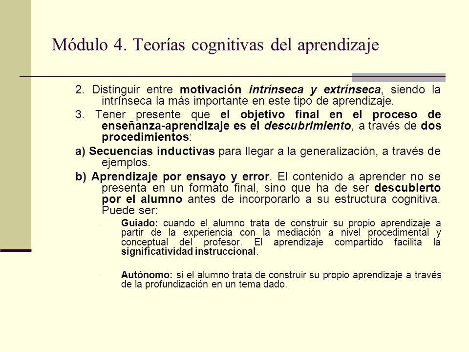 Módulo 4. Teorías cognitivas del aprendizaje 2. Distinguir entre motivación intrínseca y extrínseca, siendo la intrínseca la más importante en este ti