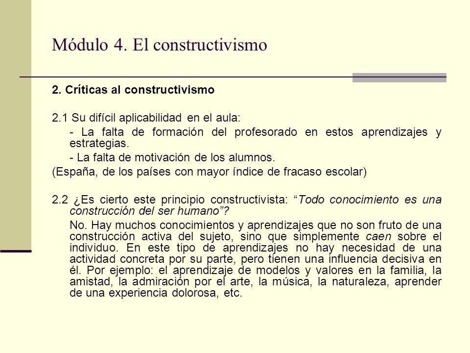 Módulo 4. El constructivismo 2. Críticas al constructivismo 2.1 Su difícil aplicabilidad en el aula: - La falta de formación del profesorado en estos