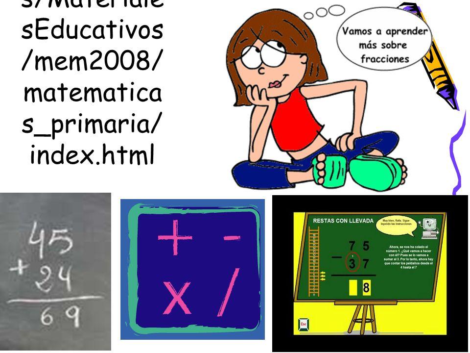 28 http://www. isftic.mepsy d.es/w3/eo s/Materiale sEducativos /mem2008/ matematica s_primaria/ index.html