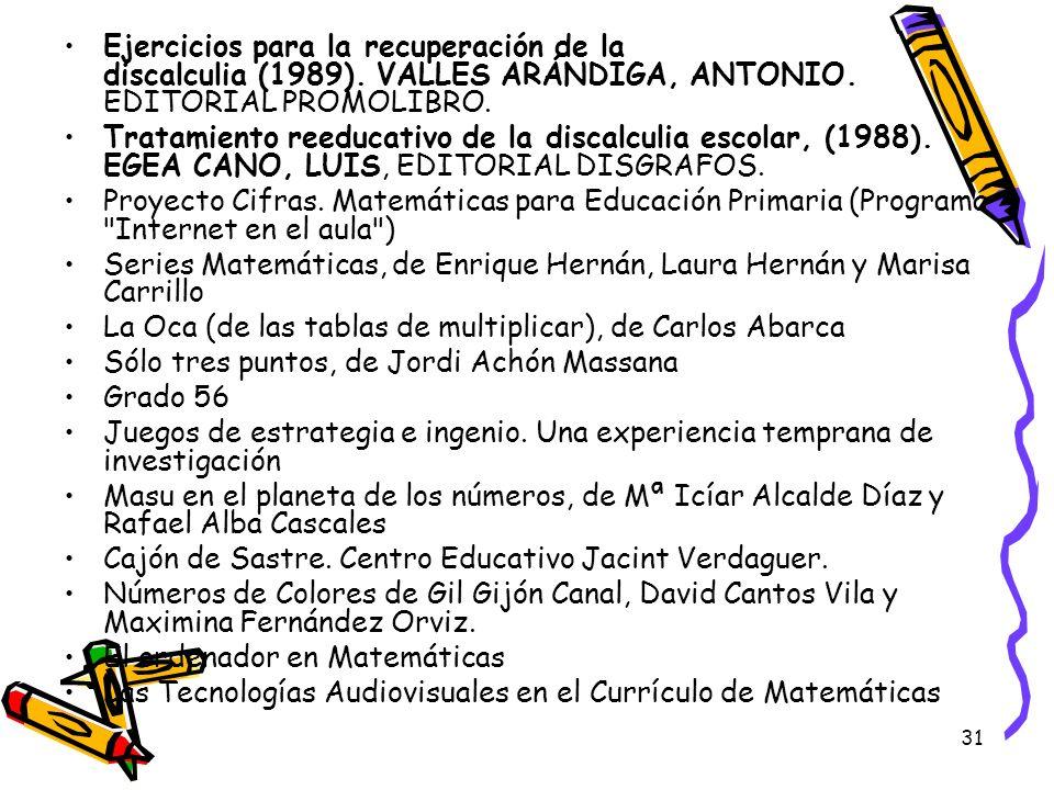 31 Ejercicios para la recuperación de la discalculia (1989). VALLÉS ARÁNDIGA, ANTONIO. EDITORIAL PROMOLIBRO. Tratamiento reeducativo de la discalculia