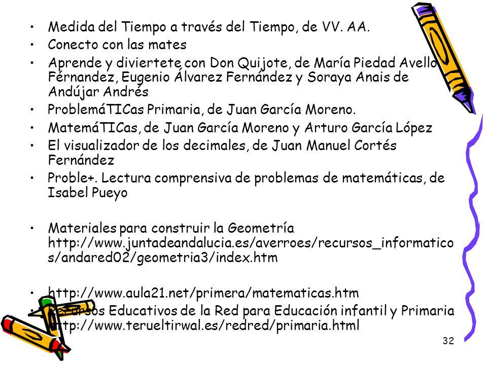 32 Medida del Tiempo a través del Tiempo, de VV. AA. Conecto con las mates Aprende y diviertete con Don Quijote, de María Piedad Avello Férnandez, Eug