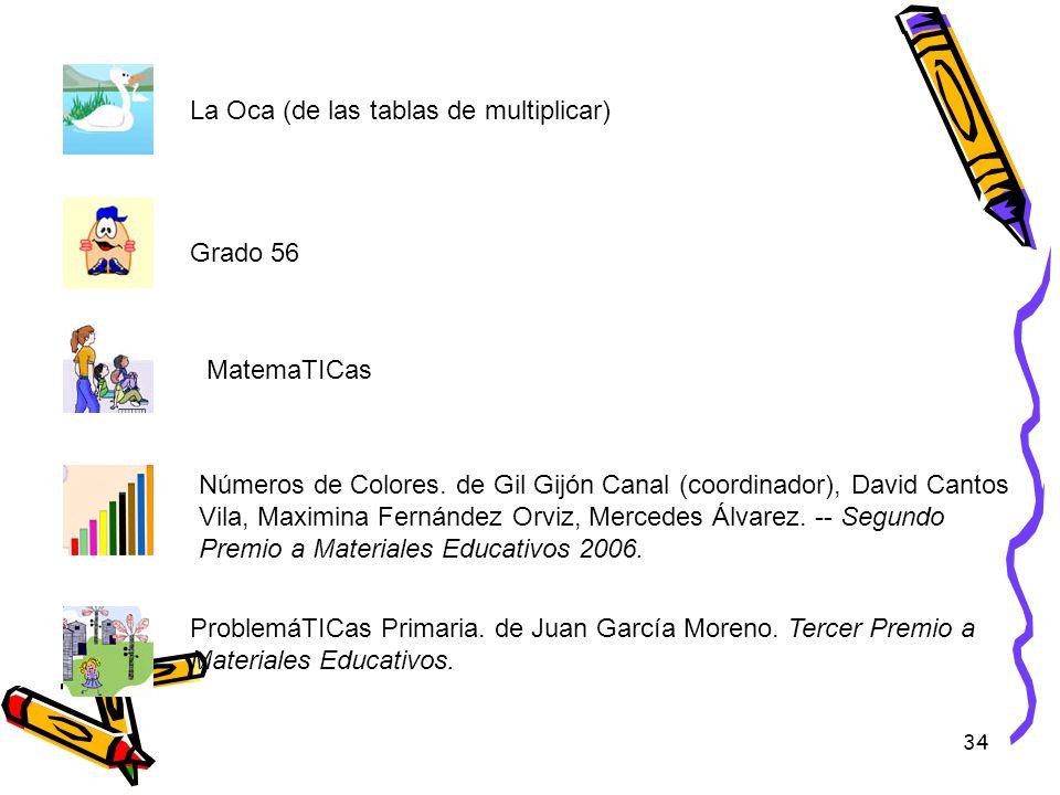 34 La Oca (de las tablas de multiplicar) Grado 56 MatemaTICas Números de Colores. de Gil Gijón Canal (coordinador), David Cantos Vila, Maximina Fernán