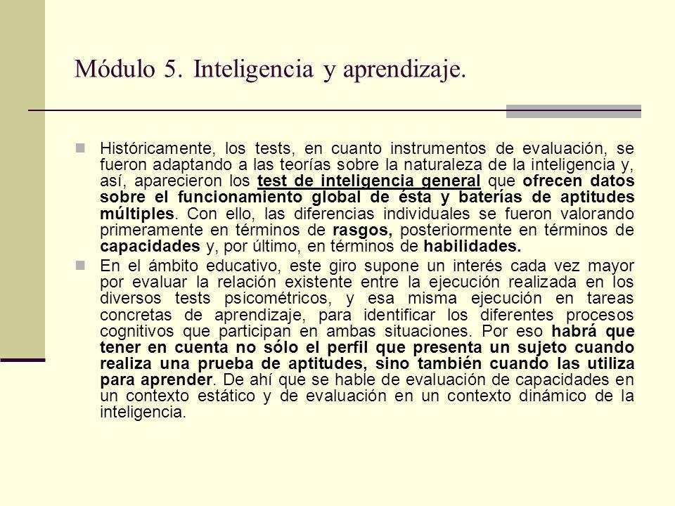 Módulo 5. Inteligencia y aprendizaje. Históricamente, los tests, en cuanto instrumentos de evaluación, se fueron adaptando a las teorías sobre la natu
