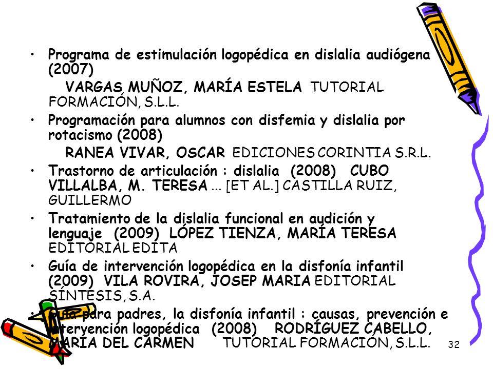 32 Programa de estimulación logopédica en dislalia audiógena (2007) VARGAS MUÑOZ, MARÍA ESTELA TUTORIAL FORMACIÓN, S.L.L. Programación para alumnos co