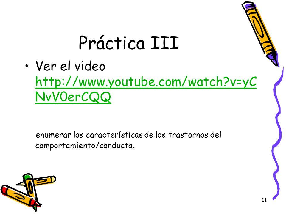 11 Práctica III Ver el video http://www.youtube.com/watch?v=yC NvV0erCQQ http://www.youtube.com/watch?v=yC NvV0erCQQ enumerar las características de l