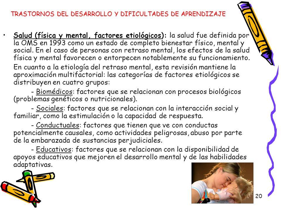 20 Salud (física y mental, factores etiológicos): la salud fue definida por la OMS en 1993 como un estado de completo bienestar físico, mental y socia