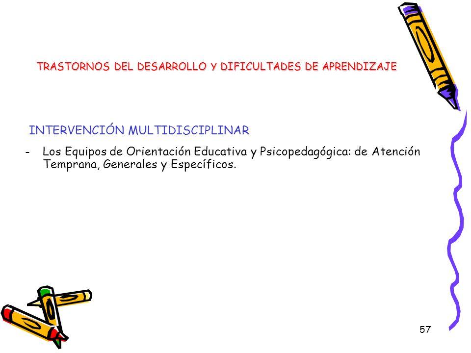 57 -Los Equipos de Orientación Educativa y Psicopedagógica: de Atención Temprana, Generales y Específicos. TRASTORNOS DEL DESARROLLO Y DIFICULTADES DE