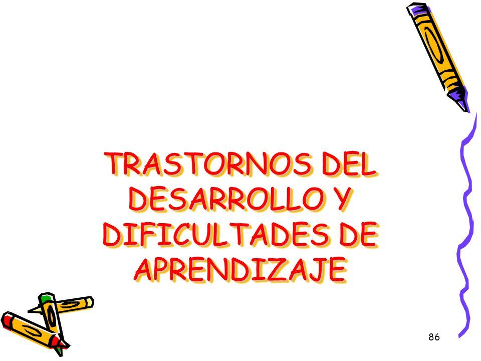 86 TRASTORNOS DEL DESARROLLO Y DIFICULTADES DE APRENDIZAJE