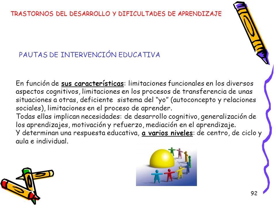 92 En función de sus características: limitaciones funcionales en los diversos aspectos cognitivos, limitaciones en los procesos de transferencia de u