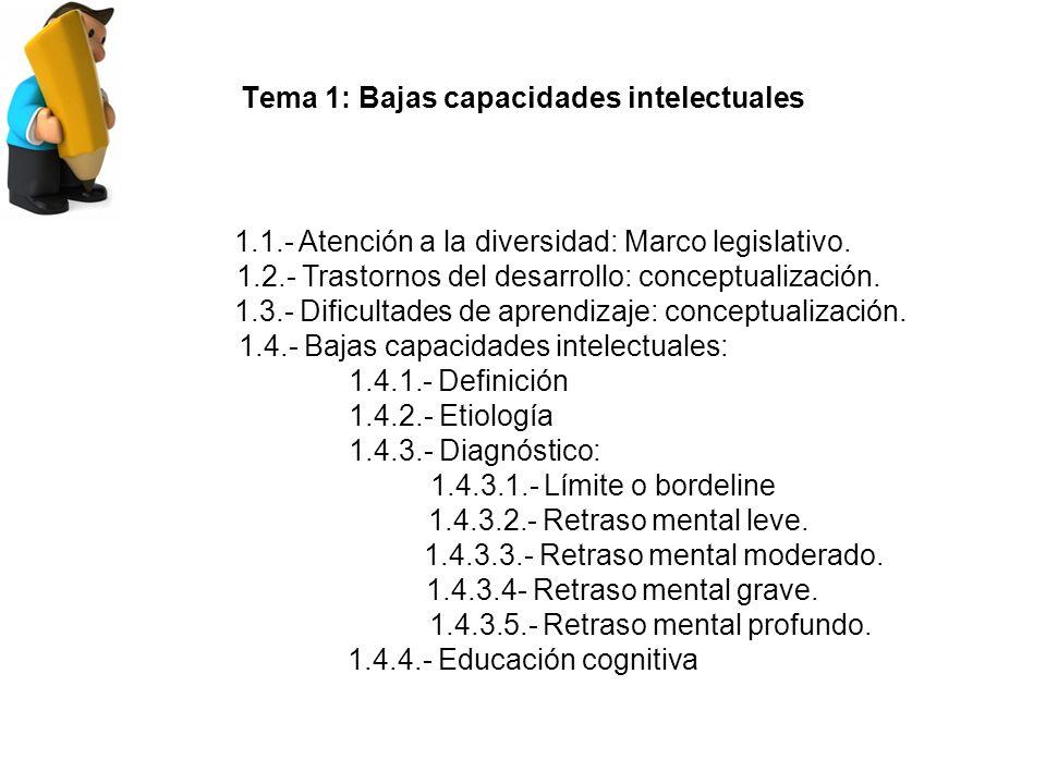 Tema 1: Bajas capacidades intelectuales 1.1.- Atención a la diversidad: Marco legislativo.