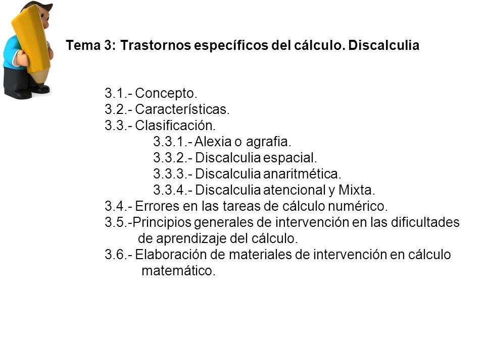 Tema 3: Trastornos específicos del cálculo.Discalculia 3.1.- Concepto.