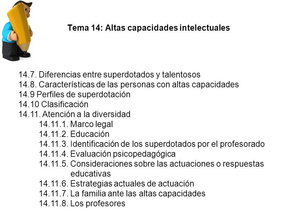 Tema 14: Altas capacidades intelectuales 14.7.Diferencias entre superdotados y talentosos 14.8.