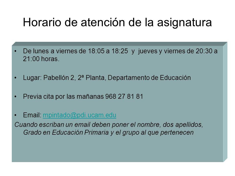 Horario de atención de la asignatura De lunes a viernes de 18:05 a 18:25 y jueves y viernes de 20:30 a 21:00 horas.