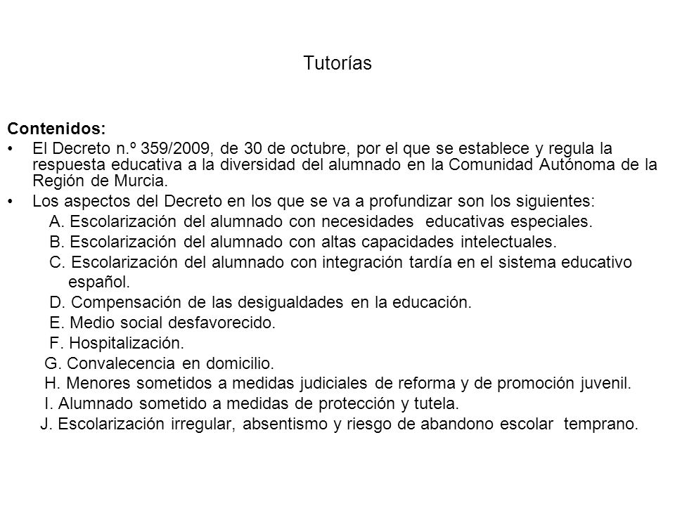 Tutorías Contenidos: El Decreto n.º 359/2009, de 30 de octubre, por el que se establece y regula la respuesta educativa a la diversidad del alumnado en la Comunidad Autónoma de la Región de Murcia.
