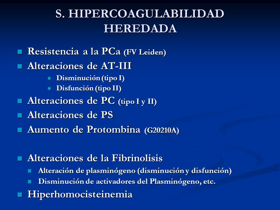 Resistencia a la PCa (FV Leiden) Resistencia a la PCa (FV Leiden) Alteraciones de AT-III Alteraciones de AT-III Disminución (tipo I) Disminución (tipo