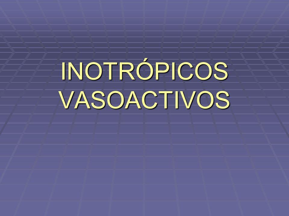 INOTRÓPICOS VASOACTIVOS