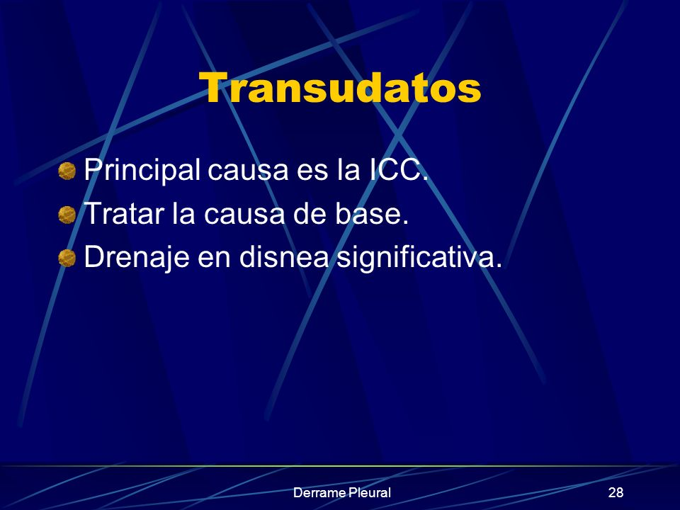 Derrame Pleural28 Transudatos Principal causa es la ICC. Tratar la causa de base. Drenaje en disnea significativa.