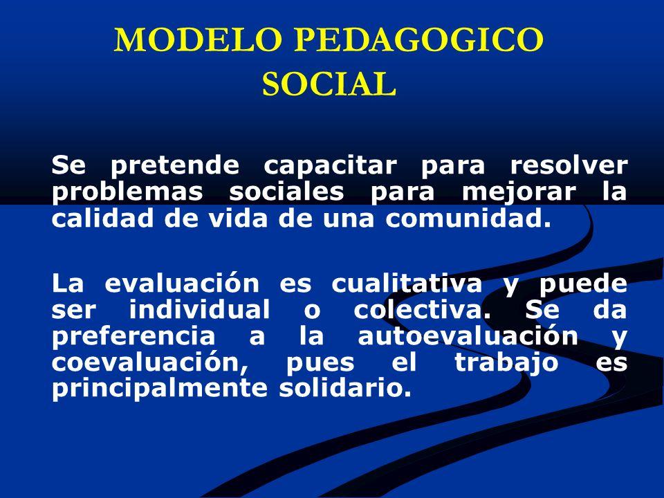 Se pretende capacitar para resolver problemas sociales para mejorar la calidad de vida de una comunidad. La evaluación es cualitativa y puede ser indi