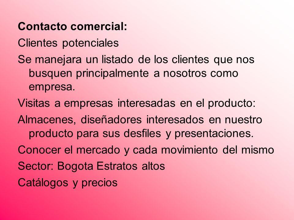 Contacto comercial: Clientes potenciales Se manejara un listado de los clientes que nos busquen principalmente a nosotros como empresa. Visitas a empr