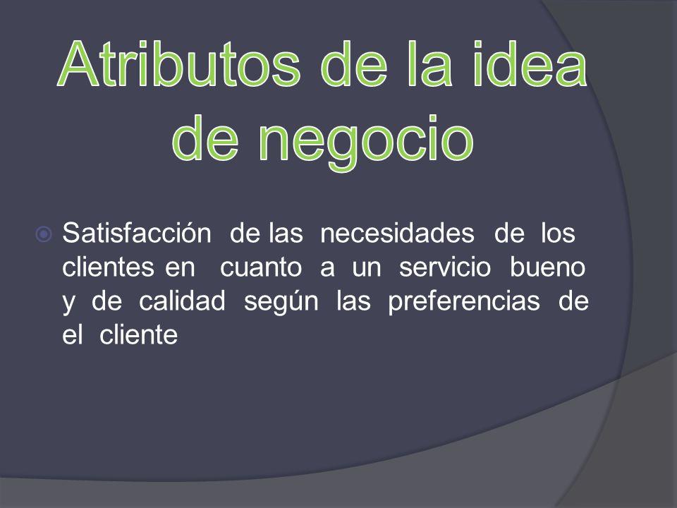 Satisfacción de las necesidades de los clientes en cuanto a un servicio bueno y de calidad según las preferencias de el cliente