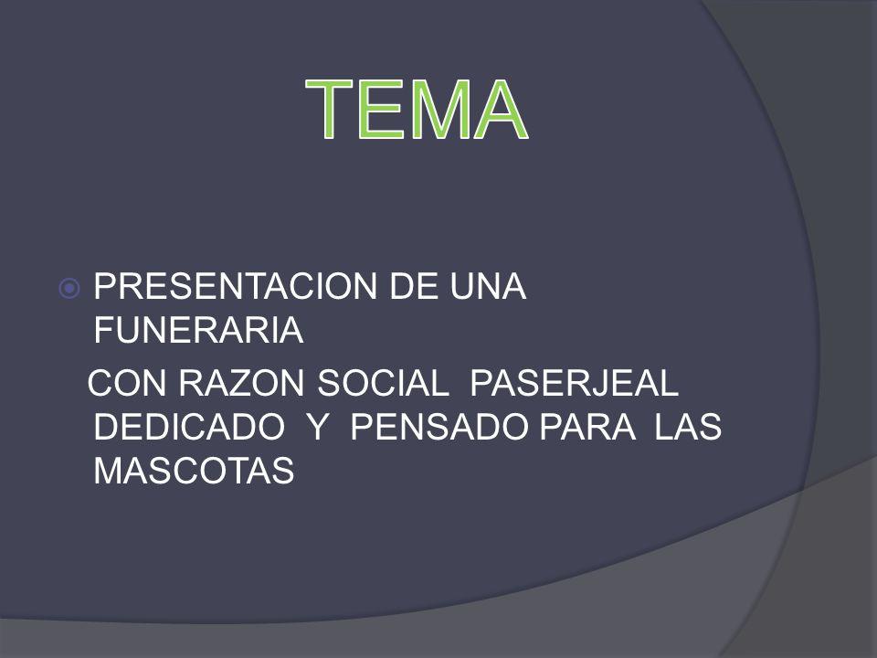 PRESENTACION DE UNA FUNERARIA CON RAZON SOCIAL PASERJEAL DEDICADO Y PENSADO PARA LAS MASCOTAS