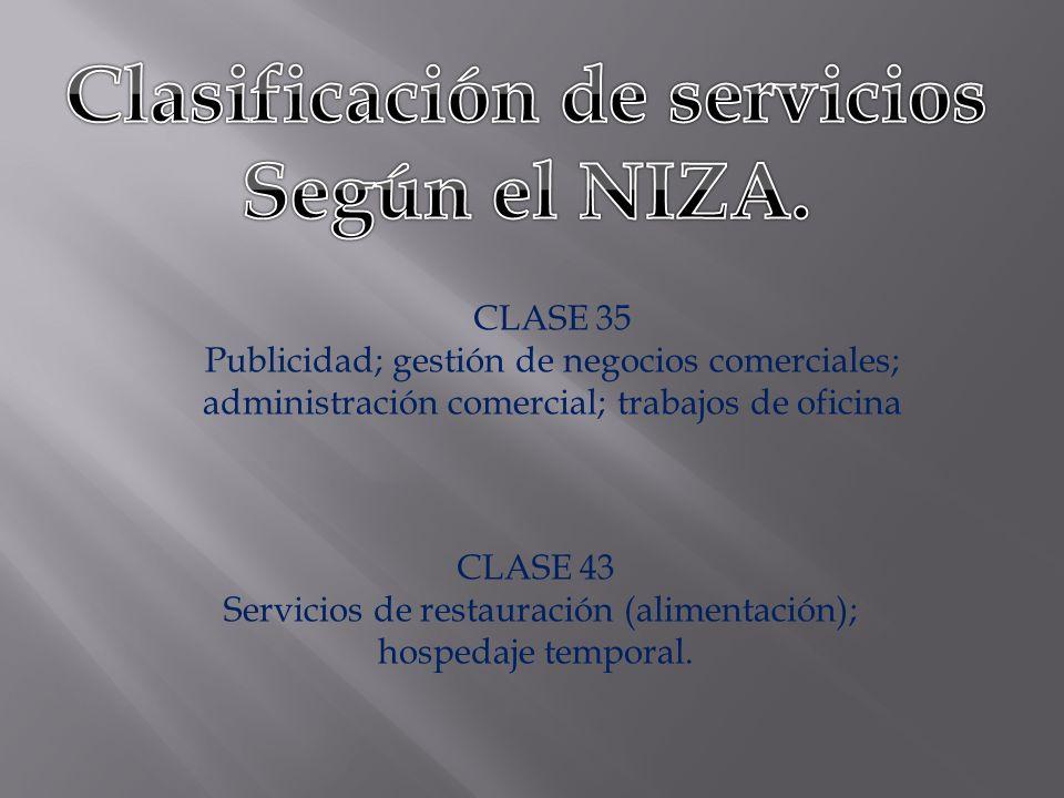 CLASE 35 Publicidad; gestión de negocios comerciales; administración comercial; trabajos de oficina CLASE 43 Servicios de restauración (alimentación);